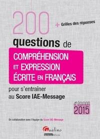 Galabria.be 200 questions de compréhension et expression écrite en français pour s'entraîner au Score IAE-Message 2015 Image