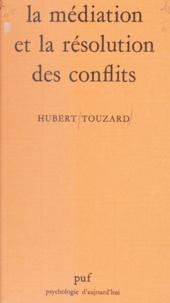 Hubert Touzard et Didier Anzieu - La médiation et la résolution des conflits - Étude psycho-sociologique.