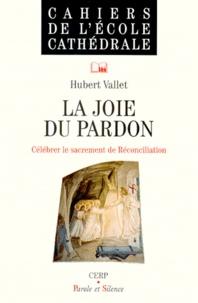 LA JOIE DU PARDON. Célébrer le sacrement de Réconciliation.pdf