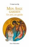 Hubert Van Dijk - Mon ange gardien - Un ami, un guide.