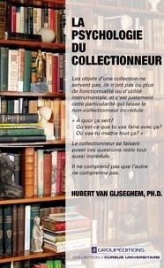 Hubert Van Gijseghem - La psychologie du collectionneur.