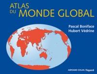 Hubert Védrine et Pascal Boniface - Atlas du monde global.