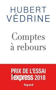 Hubert Védrine - Compte à rebours.