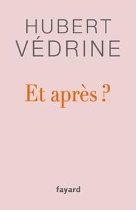 Hubert Védrine - Et après ?.