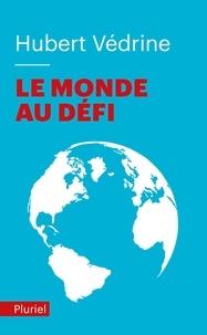 Téléchargement gratuit de chapitres de manuels Le monde au défi en francais par Hubert Védrine 9782818505335 iBook PDF