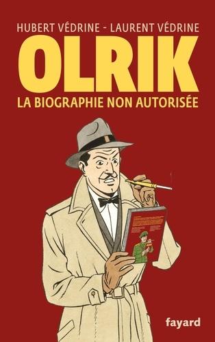 Olrik. La biographie non autorisée