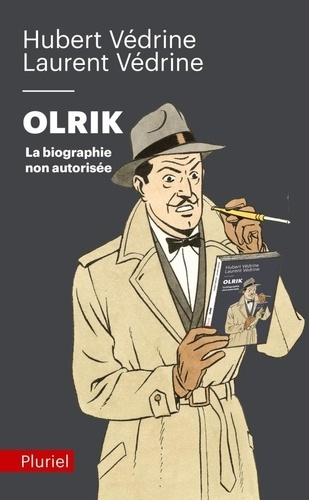 Olrik. La biographie non autorisée  édition revue et augmentée