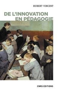 Hubert Vincent - L'innovation en pédagogie.
