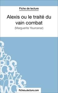 Hubert Viteux et  Fichesdelecture.com - Alexis ou le traité du vain combat - Analyse complète de l'oeuvre.