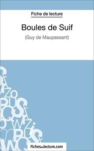 Hubert Viteux et  Fichesdelecture.com - Boules de Suif - Analyse complète de l'oeuvre.