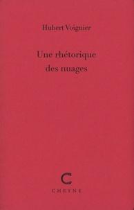 Hubert Voignier - Une rhétorique des nuages.