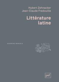 Hubert Zehnacker et Jean-Claude Fredouille - Littérature latine.