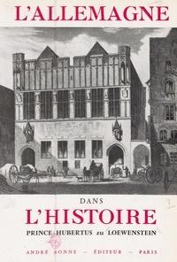 Hubertus Friedrich zu Löwenstein et Henri-Jean Duteil - L'Allemagne dans l'Histoire.