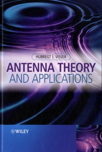 Antenna Theory and Applications - Hubregt J Visser |