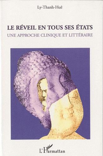 Huê Ly Thanh - Le réveil en tous ses états - Une approche clinique et littéraire.