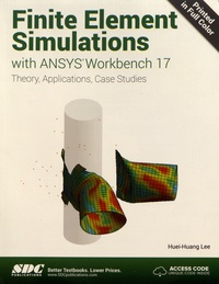 Huei-Huang Lee - Finite Element Simulations with ANSYS Workbench 17.