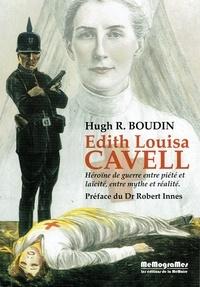 Edith Louisa Cavell - Héroïne de guerre entre piété et laïcité, entre mythe et réalité.pdf