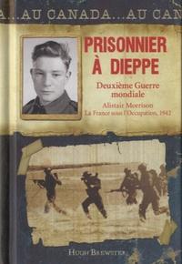 Hugh Brewster - Prisonnier à Dieppe - Deuxième Guerre mondiale.