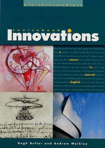 Hugh Dellar et Andrew Walkley - Innovations pre-intermediate - A course in natural English.