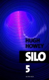 Hugh Howey - Silo Episode 5 : .