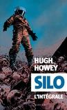 Hugh Howey - Silo L'intégrale : Silo ; Silo origines ; Silo générations.