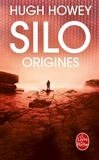 Hugh Howey - Silo  : Origines.