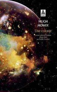 Hugh Howey - Une colonie.