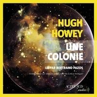 Hugh Howey et Aurélie Tronchet - Une colonie.