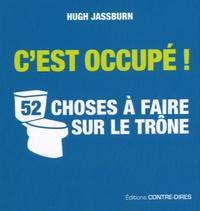 Hugh Jassburn - C'est occupé ! - 52 choses à faire sur le trône.