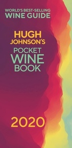 Hugh Johnson - Hugh Johnson's Pocket Wine 2020 - The new edition of the no 1 best-selling wine guide.