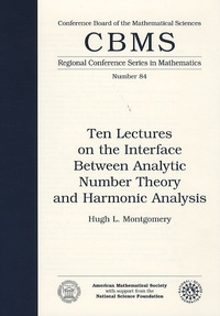 Hugh L. Montgomery - Ten Lectures on the Interface Between Analytic Number Theory and Harmonic Analysis.