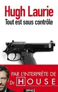 Hugh Laurie - Tout est sous contrôle.