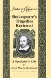 Hugh m. Richmond - Shakespeare's Tragedies Reviewed - A Spectator's Role.