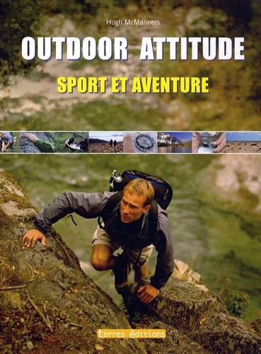 Hugh McManners - Outdoor Attitude - Sport et aventure.