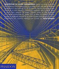 Hugh Pearman - Architecture du monde contemporain.