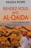Hugh Pope - Rendez-vous avec Al-Qaida - Trois décennies à explorer la mosaïque du Proche-Orient.