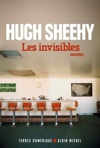 Hugh Sheehy - Les Invisibles.