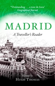 Hugh Thomas - Madrid - A Traveller's Reader.