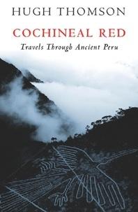 Hugh Thomson - Cochineal Red - Travel Through Ancien Peru.