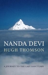 Hugh Thomson - Nanda Devi - A Journey to the Last Sanctuary.