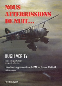 Hugh Verity - Nous atterrissions de nuit... - Les atterrissages secrets de la RAF en France (1940-44).