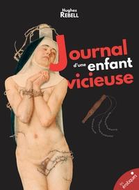 Hughes Rebell - Journal d'une enfant vicieuse - Rose au couvent.