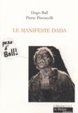 Hugo Ball et Pierre Pinoncelli - Le manifeste Dada.