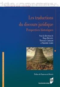 Hugo Beuvant et Thérence Carvalho - Les traductions du discours juridique - Perspectives historiques.