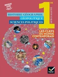 Hugo Billard et Bertrand Levillain - Histoire-Géographie, Géopolitique, Sciences politiques 1ère spécialité - Les clefs du monde contemporain.