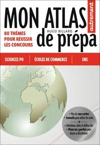 Hugo Billard - Mon atlas de prépa - 80 thèmes pour réussir le concours.