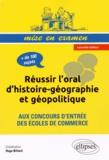 Hugo Billard - Réussir l'oral d'histoire-géographie et géopolitique aux concours d'entrée des écoles de commerce.