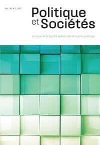 Hugo Bonin et Jean-François Daoust - Politique et Sociétés  : Politique et Sociétés. Vol. 36 No. 1,  2017.