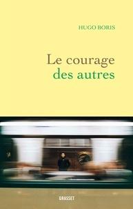 Téléchargez-le gratuitement en format pdf Le courage des autres par Hugo Boris (Litterature Francaise) 9782246820604