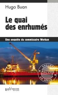 Hugo Buan - Le quai des enrhumés - Enquête à Saint-Malo.